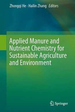 Abbildung von He / Zhang | Applied Manure and Nutrient Chemistry for Sustainable Agriculture and Environment | 1. Auflage | 2014 | beck-shop.de