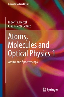Abbildung von Hertel / Schulz | Atoms, Molecules and Optical Physics 1 | 2014 | Atoms and Spectroscopy