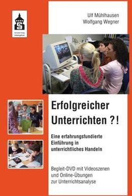 Abbildung von Mühlhausen / Wegner   Erfolgreicher Unterrichten?!   2015   Eine erfahrungsfundierte Einfü...