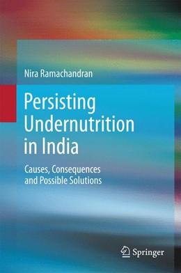 Abbildung von Ramachandran | Persisting Undernutrition in India | 1. Auflage | 2014 | beck-shop.de
