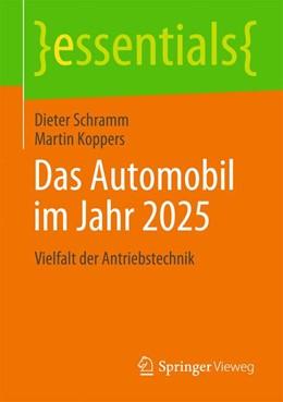 Abbildung von Schramm / Koppers | Das Automobil im Jahr 2025 | 2014 | Vielfalt der Antriebstechnik