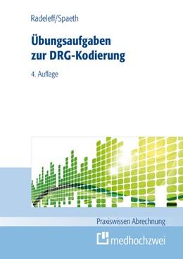 Abbildung von Radeleff / Spaeth   Übungsaufgaben zur DRG-Kodierung   4. Auflage   2014   beck-shop.de
