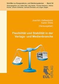 Flexibilität und Stabilität in der Verlags- und Medienbranche | Hafkesbrink / Shire, 2013 | Buch (Cover)