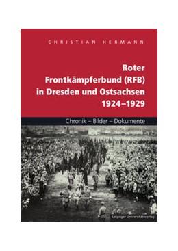 Abbildung von Hermann | Roter Frontkämpferbund (RFB) in Dresden und Ostsachsen 1924–1929 | 1. Auflage | 2014 | beck-shop.de