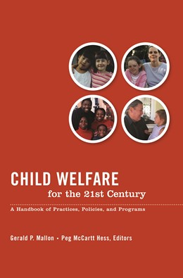 Abbildung von Mallon / Hess | Child Welfare for the Twenty-first Century | third edition | 2005 | A Handbook of Practices, Polic...
