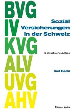 Abbildung von Häcki   Sozialversicherungen in der Schweiz   5. Auflage   2014   beck-shop.de
