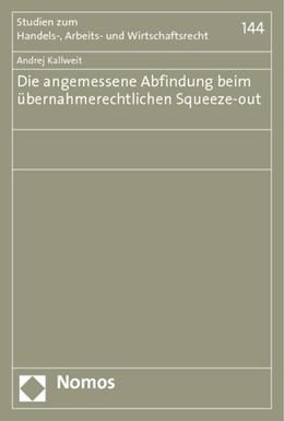 Abbildung von Kallweit | Die angemessene Abfindung beim übernahmerechtlichen Squeeze-out | 2014 | 144