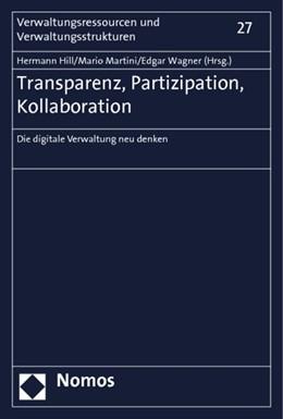 Abbildung von Hill / Martini / Wagner | Transparenz, Partizipation, Kollaboration | 2014 | Die digitale Verwaltung neu de... | 27