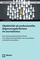 Objektivität als professionelles Abgrenzungskriterium im Journalismus | Mothes, 2014 | Buch (Cover)