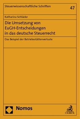 Abbildung von Schlücke | Die Umsetzung von EuGH-Entscheidungen in das deutsche Steuerrecht | 2014 | Das Beispiel der Betriebsstätt... | 47