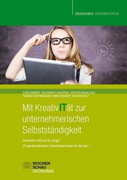 Abbildung von Ebbers / Langanka / Mikkelsen   Mit KreativITät zur unternehmerischen Selbstständigkeit   2014   Informatik nicht nur für Jungs...