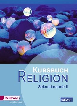 Abbildung von Kursbuch Religion. Schülerband. Sekundarstufe 2 | 1. Auflage | 2014 | beck-shop.de