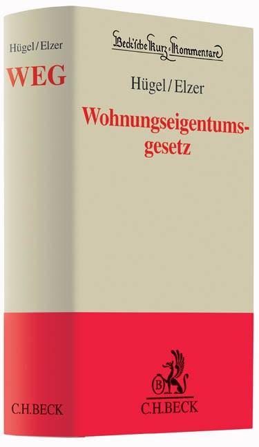 Wohnungseigentumsgesetz: WEG | Hügel / Elzer | Buch (Cover)