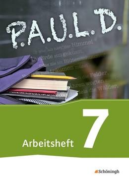 Abbildung von P.A.U.L. D. (Paul) 7. Arbeitsheft. Für Gymnasien und Gesamtschulen - Neubearbeitung   1. Auflage   2016   beck-shop.de