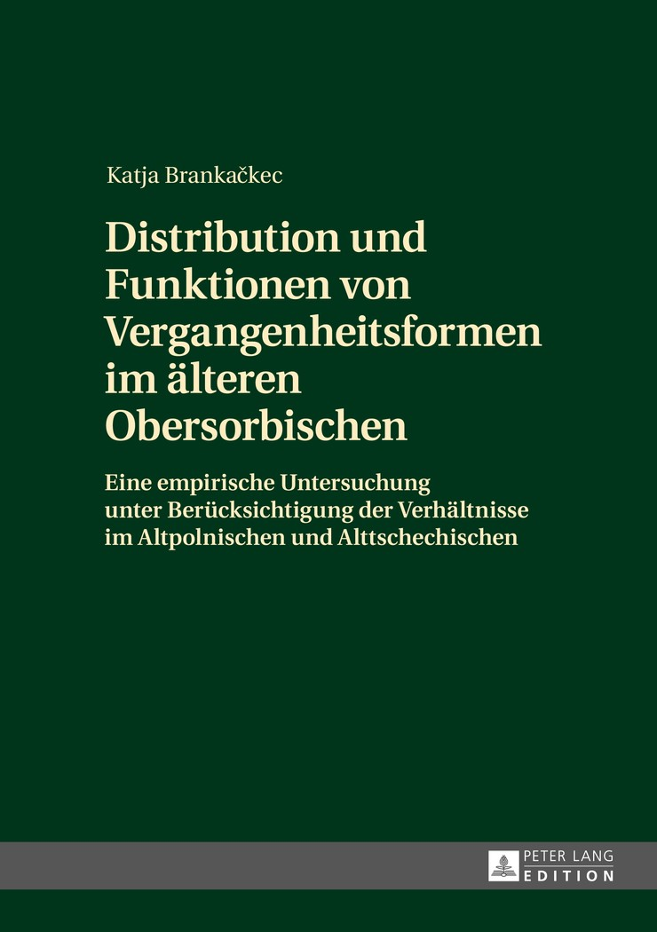 Distribution und Funktionen von Vergangenheitsformen im älteren Obersorbischen | Brankackec, 2014 | Buch (Cover)