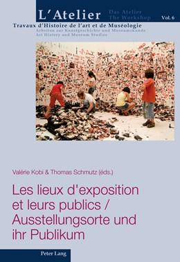 Abbildung von Schmutz / Kobi | Les lieux d'exposition et leurs publics / Ausstellungsorte und ihr Publikum | 2013 | 6