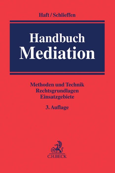 Abbildung von Haft / Schlieffen | Handbuch Mediation | 3., vollständig neubearbeitete Auflage | 2016