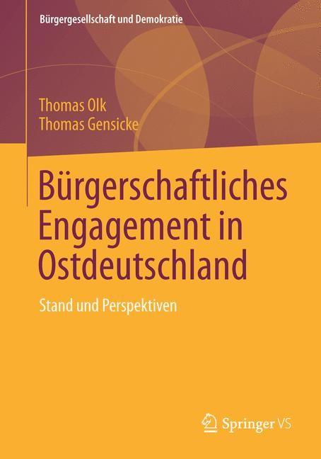 Bürgerschaftliches Engagement in Ostdeutschland | Olk / Gensicke, 2014 | Buch (Cover)