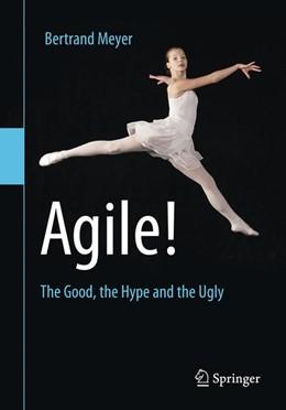 Abbildung von Meyer | Agile! | 2014 | The Good, the Hype and the Ugl...