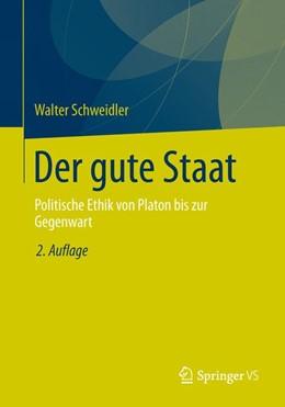 Abbildung von Schweidler | Der gute Staat | 2014 | Politische Ethik von Platon bi...