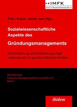 Abbildung von Kraus / Fink / Almer-Jarz | Sozialwissenschaftliche Aspekte des Gründungsmanagements | 2007 | Die Entstehung und Entwicklung... | 1