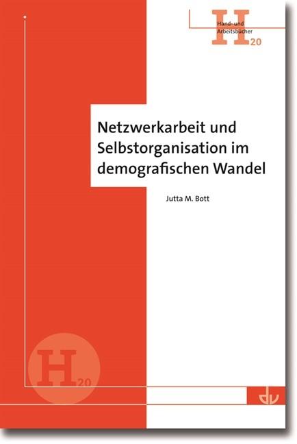 Netzwerkarbeit und Selbstorganisation im demografischen Wandel | Bott, 2014 | Buch (Cover)