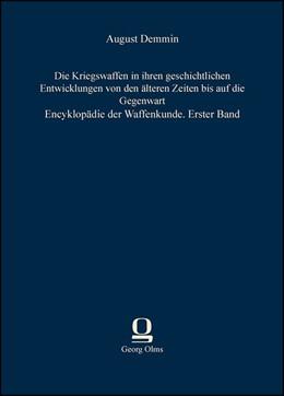 Abbildung von Demmin | Die Kriegswaffen in ihren geschichtlichen Entwicklungen von den älteren Zeiten bis auf die Gegenwart | 1. Auflage | 2013 | beck-shop.de