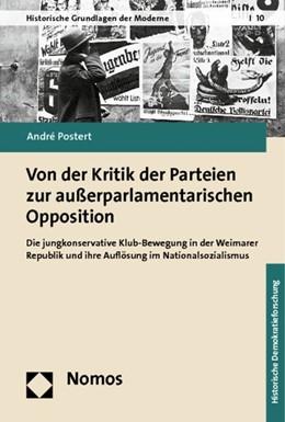 Abbildung von Postert | Von der Kritik der Parteien zur außerparlamentarischen Opposition | 2014 | Die jungkonservative Klub-Bewe... | 10