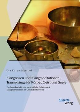 Abbildung von Mempel | Klangreisen und Klangmeditationen: Traumklänge für Körper, Geist und Seele | 2014 | Ein Praxisbuch für das ganzhei...