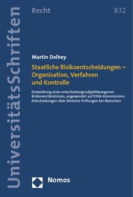 Abbildung von Delhey | Staatliche Risikoentscheidungen - Organisation, Verfahren und Kontrolle | 1. Auflage | 2014 | 832 | beck-shop.de