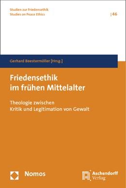 Abbildung von Beestermöller   Friedensethik im frühen Mittelalter   2014   Theologie zwischen Kritik und ...   46