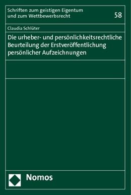 Abbildung von Schlüter   Die urheber- und persönlichkeitsrechtliche Beurteilung der Erstveröffentlichung persönlicher Aufzeichnungen   2014   58