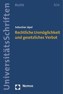 Abbildung von Jäpel | Rechtliche Unmöglichkeit und gesetzliches Verbot | 1. Auflage | 2014 | 834 | beck-shop.de