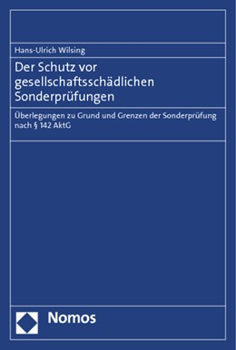 Abbildung von Wilsing | Der Schutz vor gesellschaftsschädlichen Sonderprüfungen | 2014 | Überlegungen zu Grund und Gren...