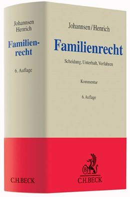 Abbildung von Johannsen / Henrich | Familienrecht | 6., überarbeitete und erweitere Auflage | 2015 | Scheidung, Unterhalt, Verfahre...