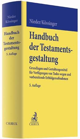 Abbildung von Nieder / Kössinger | Handbuch der Testamentsgestaltung | 5. Auflage | 2015 | Grundlagen und Gestaltungsmitt...