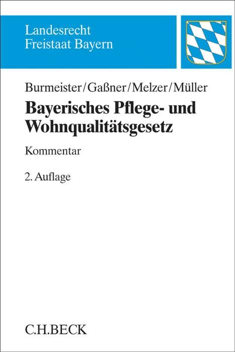 Bayerisches Pflege- und Wohnqualitätsgesetz: PfleWoqG | Burmeister / Gaßner / Melzer / Müller | Buch (Cover)