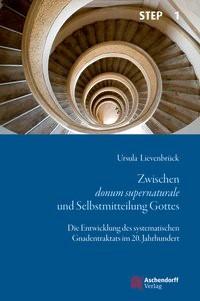 Abbildung von Lievenbrück | Zwischen donum supernaturale und Selbstmitteilung Gottes | 2014