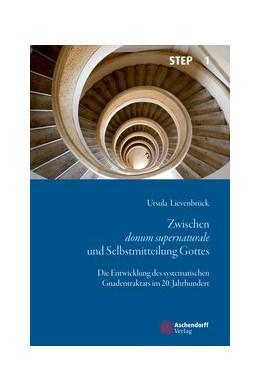 Abbildung von Lievenbrück | Zwischen donum supernaturale und Selbstmitteilung Gottes | 2014 | Die Entwicklung des systematis... | 1
