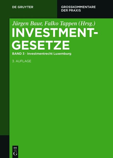 Investmentgesetze, Band 3: Investmentrecht Luxemburg | Baur / Tappen (Hrsg.) | 3. neubearbeitete Auflage, 2015 | Buch (Cover)
