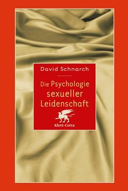 Abbildung von Schnarch   Die Psychologie sexueller Leidenschaft   2014