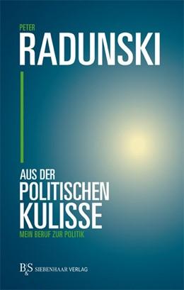 Abbildung von Radunski | Aus der politischen Kulisse | 1. Auflage | 2014 | beck-shop.de