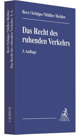 Abbildung von Schäpe / Müller / Rebler | Das Recht des ruhenden Verkehrs | 3. Auflage | 2020 | Eine systematische Erläuterung...
