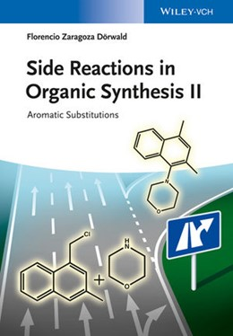 Abbildung von Zaragoza Dörwald | Side Reactions in Organic Synthesis II | 2014 | Aromatic Substitutions