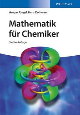 Abbildung von Jüngel / Zachmann | Mathematik für Chemiker | 7. aktualis. u. erw. Auflage | 2014