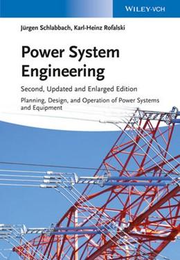 Abbildung von Schlabbach / Rofalski | Power System Engineering | 2. überarb. u. erw. Auflage | 2014 | Planning, Design, and Operatio...