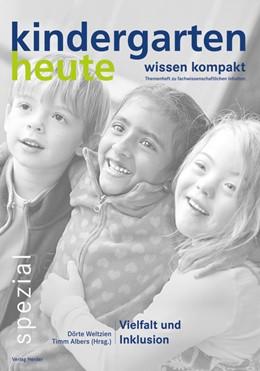 Abbildung von Weltzien / Albers | KiGa heute wissen kompakt Vielfalt und Inklusion | 1. Auflage | 2014 | beck-shop.de