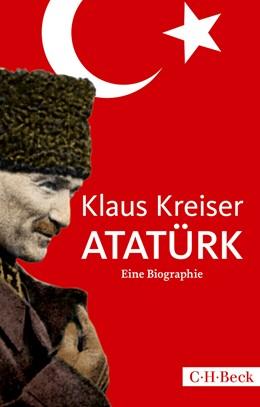 Abbildung von Kreiser, Klaus | Atatürk | 2., durchgesehene Auflage | 2014 | Eine Biographie | 1978