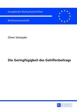 Abbildung von Schoepke | Die Geringfügigkeit des Gehilfenbeitrags | 2013 | 5455