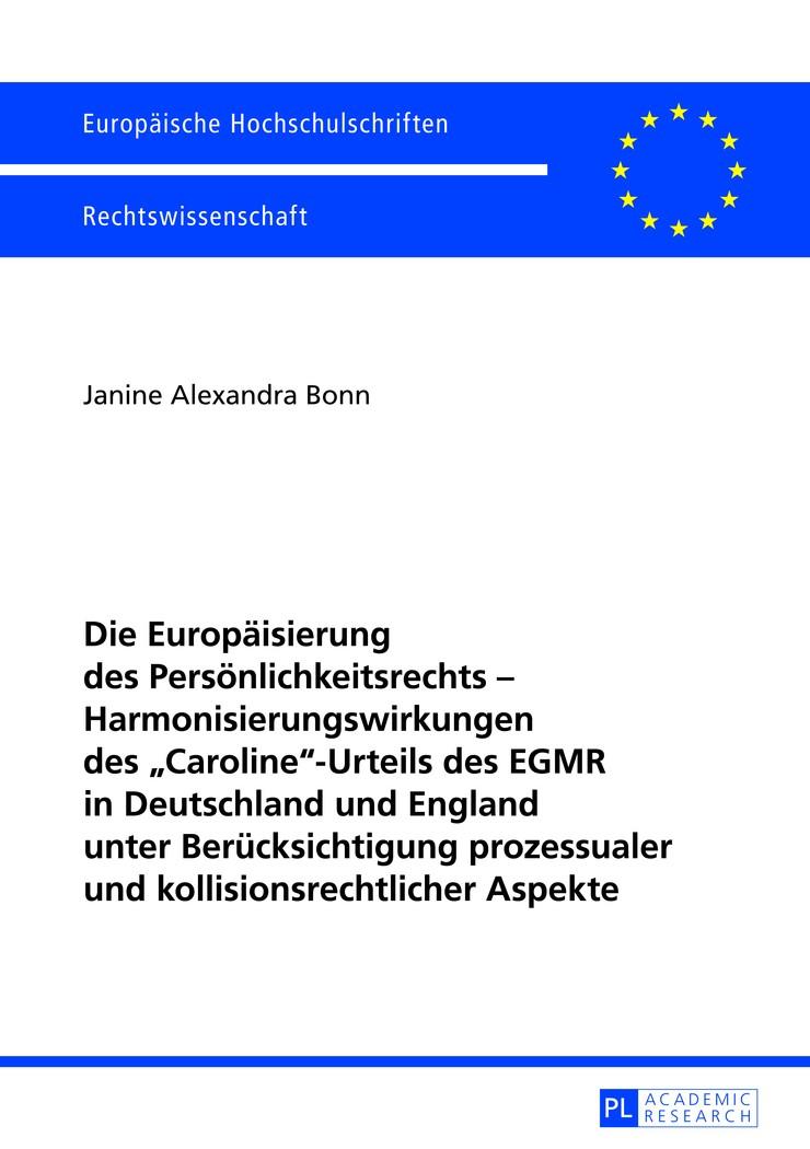 Die Europäisierung des Persönlichkeitsrechts - Harmonisierungswirkungen des «Caroline»-Urteils des EGMR in Deutschland und England unter Berücksichtigung prozessualer und kollisionsrechtlicher Aspekte | Bonn, 2012 | Buch (Cover)